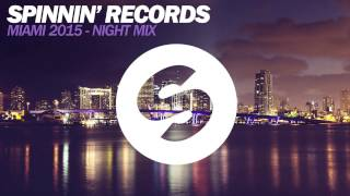 Download Lagu Spinnin' Records Miami 2015 - Night Mix Mp3