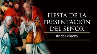 Santa Misa de la Presentación del Señor