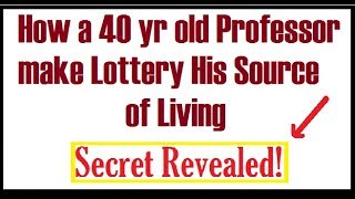 How a 40 Year old Professor make the Lottery his Source of Living! Secret RevealedDont Forget to Subscribe and Share
