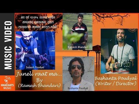 (Juneli Raat Ma - New Nepali Song 2018/2074   Ramesh Bhandari   Ashok K.C & Blna KC - Duration: 5 minutes, 38 seconds.)