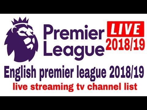 EPL 2018/19 Live Streaming Tv Channel List | Epl Live Streaming