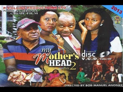 My Mothers Head 2 - Nollywood Movies 2013