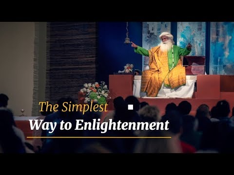 The Simplest Way To Enlightenment – Sadhguru Spot Of 10 Jan 2019