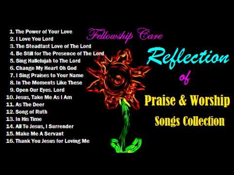 Reflection of Praise & Worship Songs Collection