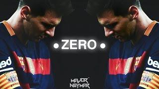 Leo Messi - Zero - | Skills - Golas | HD