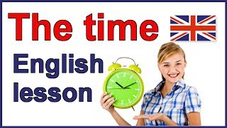 How to tell the time in English, What time is it?