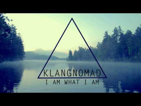 Klangnomad – I am what I am