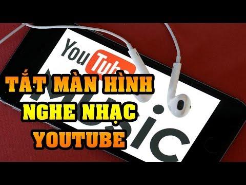 :(  cách nghe nhạc youtube tắt màn hình dễ dàng nhất  <3