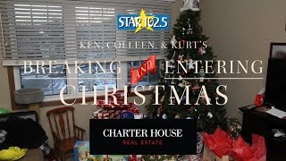 """We """"break in"""" to a listener's home to give them the Christmas that they deserve. Thanks to our sponsor, Charter House Real Estate."""