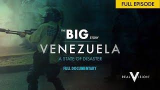 🔴 The Venezuela Crisis: State Of Disaster | Full Documentary