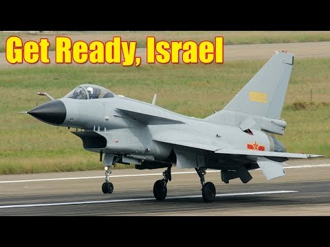 Get Ready, Israel: China to Sell...