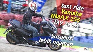 Video Test Ride Yamaha NMAX 155 MY2018 . . .  more comfort suspension MP3, 3GP, MP4, WEBM, AVI, FLV Desember 2017