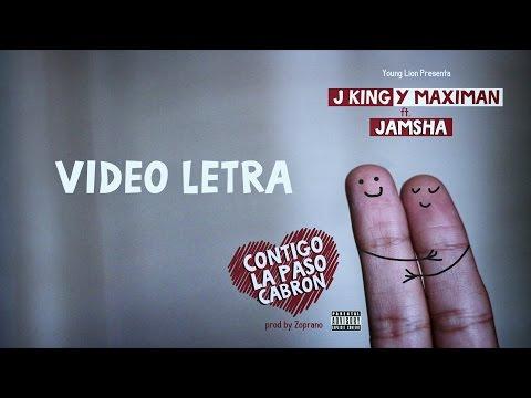Letra Contigo la paso cabron J King & Maximan Ft Jamsha