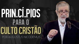 Princípios Para O Culto Cristão - Augustus Nicodemus