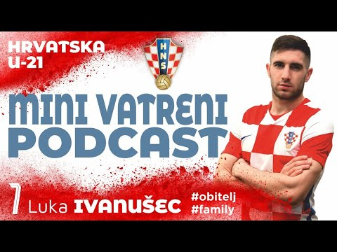 MINI VATRENI PODCAST: Luka Ivanušec