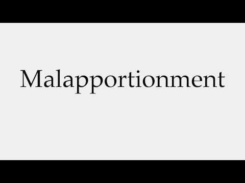 How to Pronounce Malapportionment