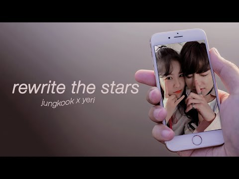 Rewrite The Stars — Jungkook X Yeri (jungri) ♡