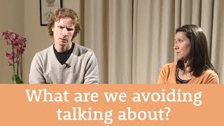 Communication and connection - what are we avoiding talking about