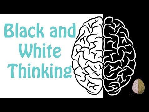 Black and White Thinking- Depression Skills #4