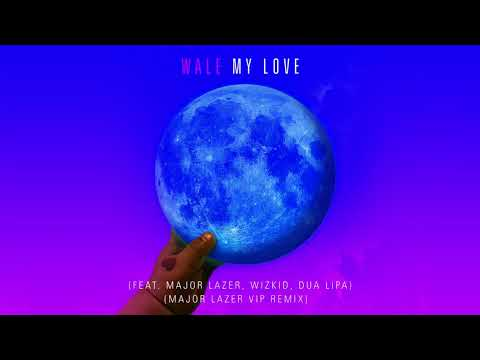 Wale - My Love (feat. Major Lazer, Wizkid, & Dua Lipa) [Major Lazer VIP Remix]