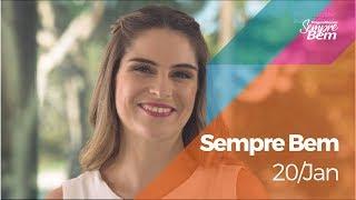 Programa Sempre Bem - 20/01/2019