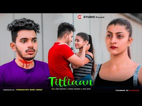 Titliaan | Harrdy Sandhu | Afsana Khan | Heart Touching Love Story | Latest Sad Song | BR-Studio