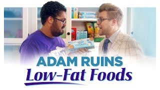 Adam busts some dietary myths wide open. Turns out fat isn't the only thing that makes you, well, fat. Watch an all-new @Adam ...