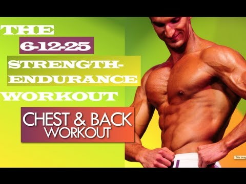 CHEST & BACK 6+12+25 Strength-Endurance Muscle Building Workouts