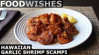 Hawaiian Garlic Shrimp Scampi - Food Wishes by Food Wishes