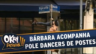 Okay Pessoal - Pole Street