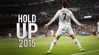 Cristiano Ronaldo     Hold Up     Goals   Skills 2015 Hd
