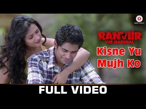 Kisne Yu Mujh Ko- Full Video  Ranviir The Marshal