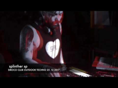 Splinther sp  Set Techno 25 Nov 2017 Siroco Club