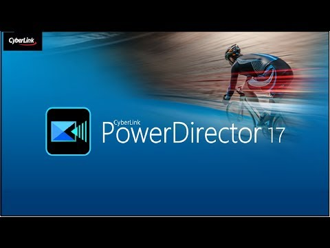 PowerDirector 17 Ultra Review. The Best Video Editor 2018