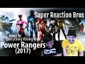 SUPER REACTION BROS REACT & REVIEW Everything Wrong With The Power Rangers 2017!!!!