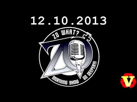 Zo What Morning Show 12.10.2013 [Audio Only]