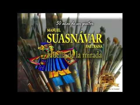50° Años de ser pintor Manuel Suasnavar Pastra