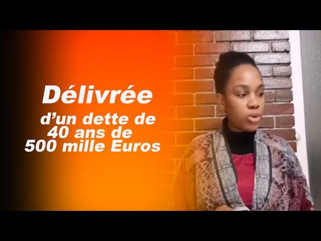 DÉLIVRÉE D'UNE DETTE DE 40ANS DE 500MIL EUROS