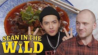 Kris Wu Schools Sean Evans on Regional Chinese Food   Sean in the Wild