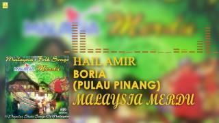 Download Lagu Hail Amir- Boria (Pulau Pinang) Mp3