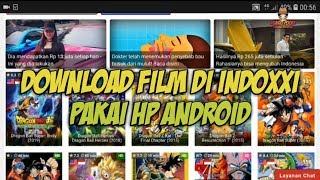 Video Cara Download Film Di Indoxxi Dengan HP Android Terbaru MP3, 3GP, MP4, WEBM, AVI, FLV Juni 2019