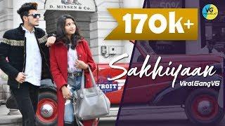 Video SAKHIYAAN : Zaid & Jahanvi   Maninder Buttar   Love Story   ViralGang VG MP3, 3GP, MP4, WEBM, AVI, FLV Januari 2019