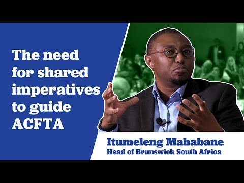 Itumeleng on the Need for Shared Imperatives to Guide ACFTA
