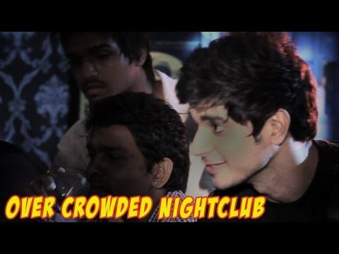 How To Survive - Over Crowded Nightclubs!!! Episode 7 bindass