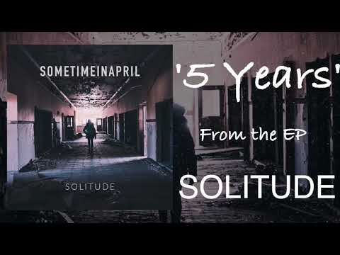 SometimeInApril - 5 Years (Audio)
