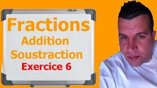 Maths 6ème - Fractions addition et soustraction Exercice 6