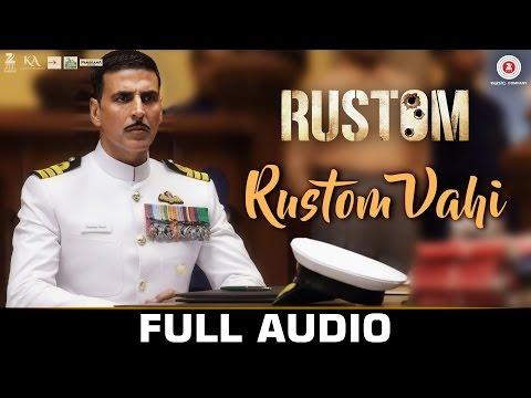Rustom Vahi - FULL SONG | Rustom | Akshay Kumar, I