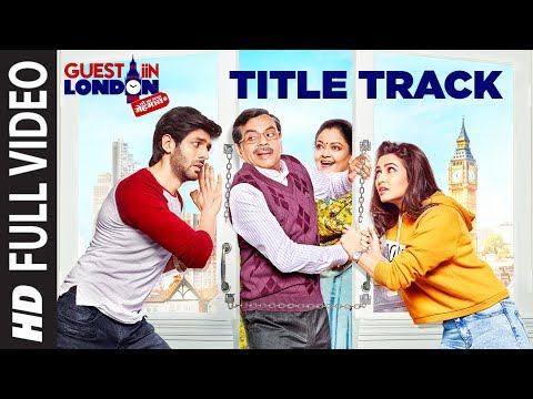 Guest iin London Title Track  (Full Video Song) | Kartik Aaryan, Kriti Kharbanda