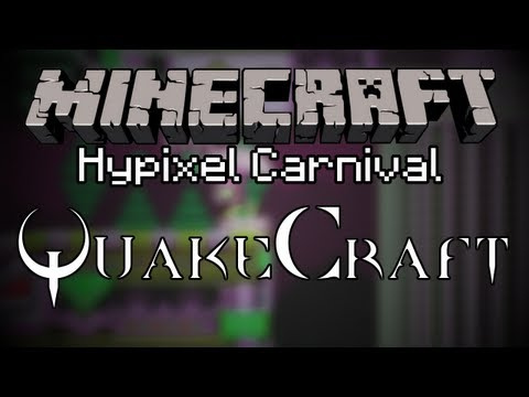 carnival - Today we play one of Hypixel's newer minigames that I absolutely adore! Quakecraft! All the fun of a first person shooter packed into minecraft! Play it for ...