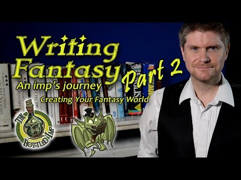 Writing Fantasy: An Imp's Journey. Part 2: Creating Your Fantasy World?
